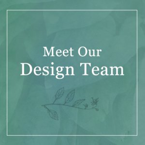 Meet Our Design Team