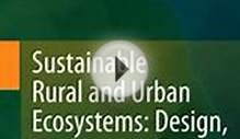 Download Sustainable Rural and Urban Ecosystems Design