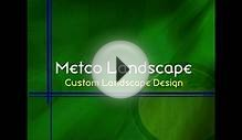 Metco Landscape - Custom Landscape Design Video
