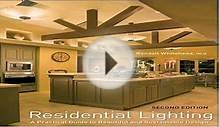 Residential Lighting: A Practical Guide to Beautiful and